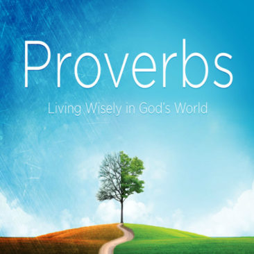 A Study through Proverbs
