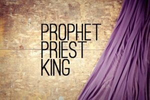 Prophet-Priest-King