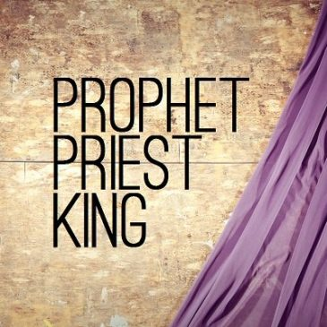 Prophet, Priest, and King in the Home