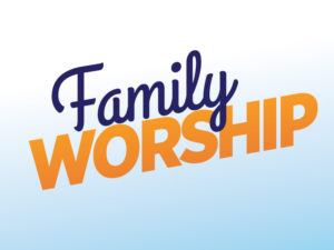 importance of family worship