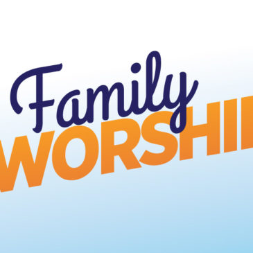 Why Is Family Worship Important?